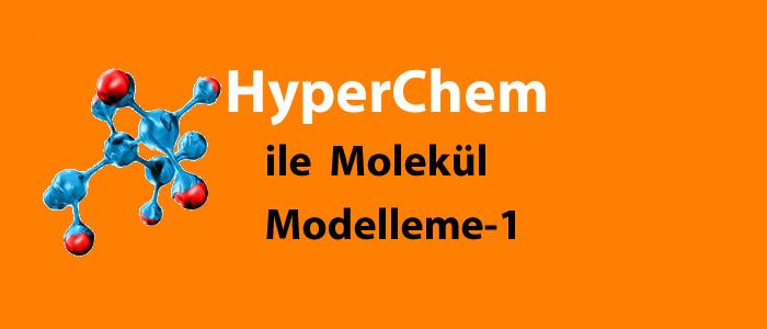 hyperchem-ile-molekul-modelleme-bir