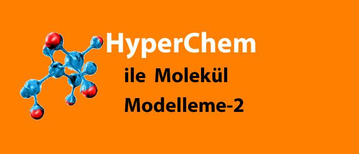 hyperchem-ile-molekul-modelleme-iki